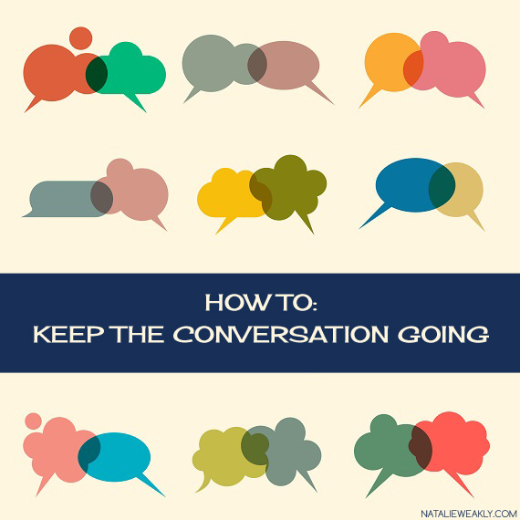 How to Keep the Conversation Going Signature Style Natalie Weakly
