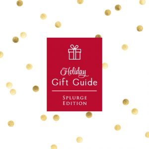 Holiday Gift Guide Splurge Edition by Signature Style Intro Pic